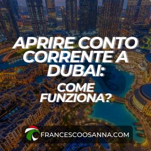 Conto corrente a Dubai, come funziona?