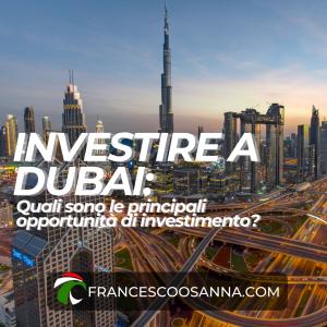 INVESTIRE a DUBAI: sarà una BUONA IDEA?